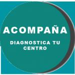 Acompaña - diagnostica tu centro