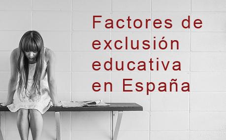 Factores de exclusión educativa en España